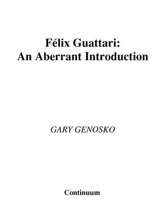 Genosko-Gary-Felix-Guattari-Aberrant-Introduction.pdf
