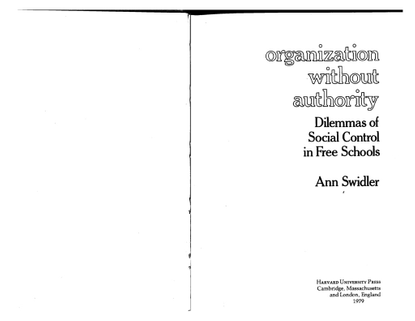 Swidler_Ann_Organization_without_Authority_Dilemmas_of_Social_Control_in_Free_Schools.pdf