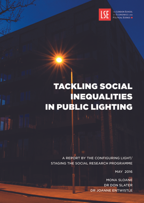 __lse.ac.uk_storage_LIBRARY_Secondary_libfile_shared_repository_Content_Sloane-2C-M_Tackling-Social-inequalities_LSE-Tackling-Social-Inequalities-in-Public-Lighting-May-2016.pdf