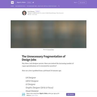 The Unnecessary Fragmentation of Design Jobs - Signal v. Noise
