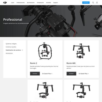 Drones caméras professionnels, Stabilisateurs de caméras et nacelles - DJI
