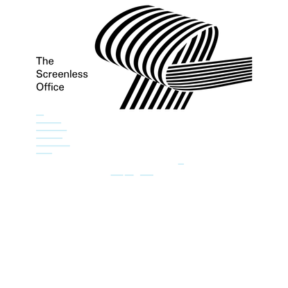 The Screenless Office