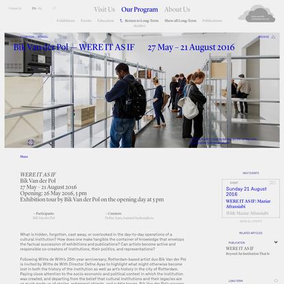 Bik Van der Pol - WERE IT AS IF - Exhibitions - Our Program - Witte de With