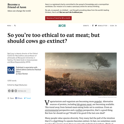 So you're too ethical to eat meat; but should cows go extinct? - Neil Levy | Aeon Ideas