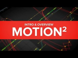 Motion 2 - AVAILABLE NOW! - Intro & Overview