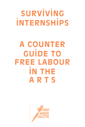 CarrotWorkers Counter Guide to Free Labour in the Arts