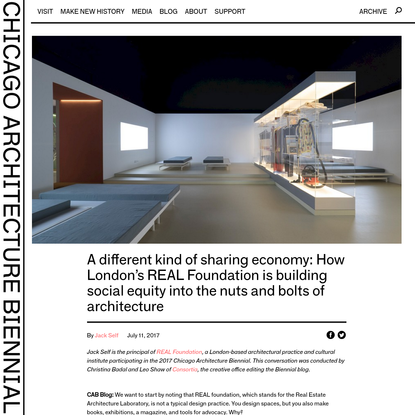 A different kind of sharing economy: How London's REAL Foundation is building social equity into the nuts and bolts of architecture - Chicago Architecture Biennial