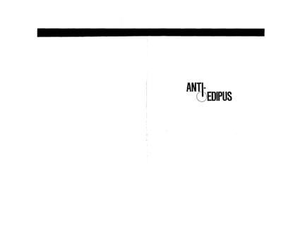 Deleuze, Gilles and Félix Guattari_ Anti-Oedipus (1977)