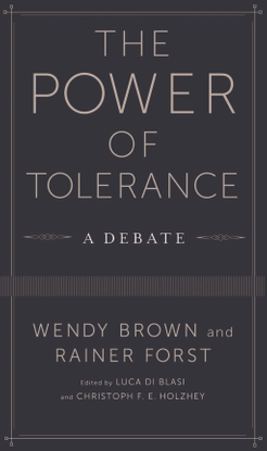 Brown, Wendy and Rainer Forst: The Power of Tolerance: A Debate (2014)