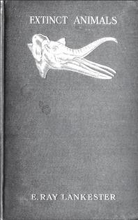 Extinct Animals - E. Ray Lankester