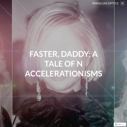 Faster, Daddy: A Tale of n Accelerationisms