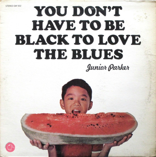 Junior-Parker-You-Don-t-Have-To-Be-Black-To-Love-The-Blues-1971-.jpg