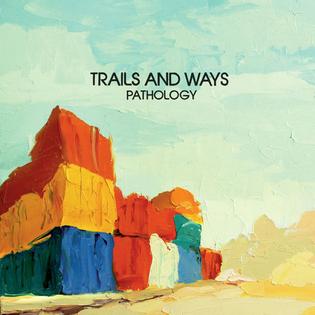 Trails and Ways — Pathology