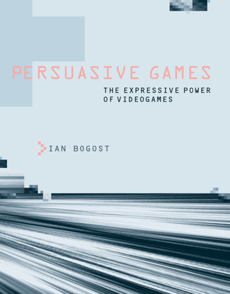 Bogost-Ian-Persuasive-Games.-The-Expressive-Power-of-Videogames.pdf