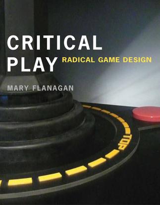mary-flanagan-critical-play-radical-game-design.pdf