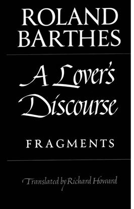 Roland Barthes, A Lover's Discourse
