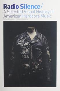 Radio Silence: A Selected Visual History of American Hardcore Music