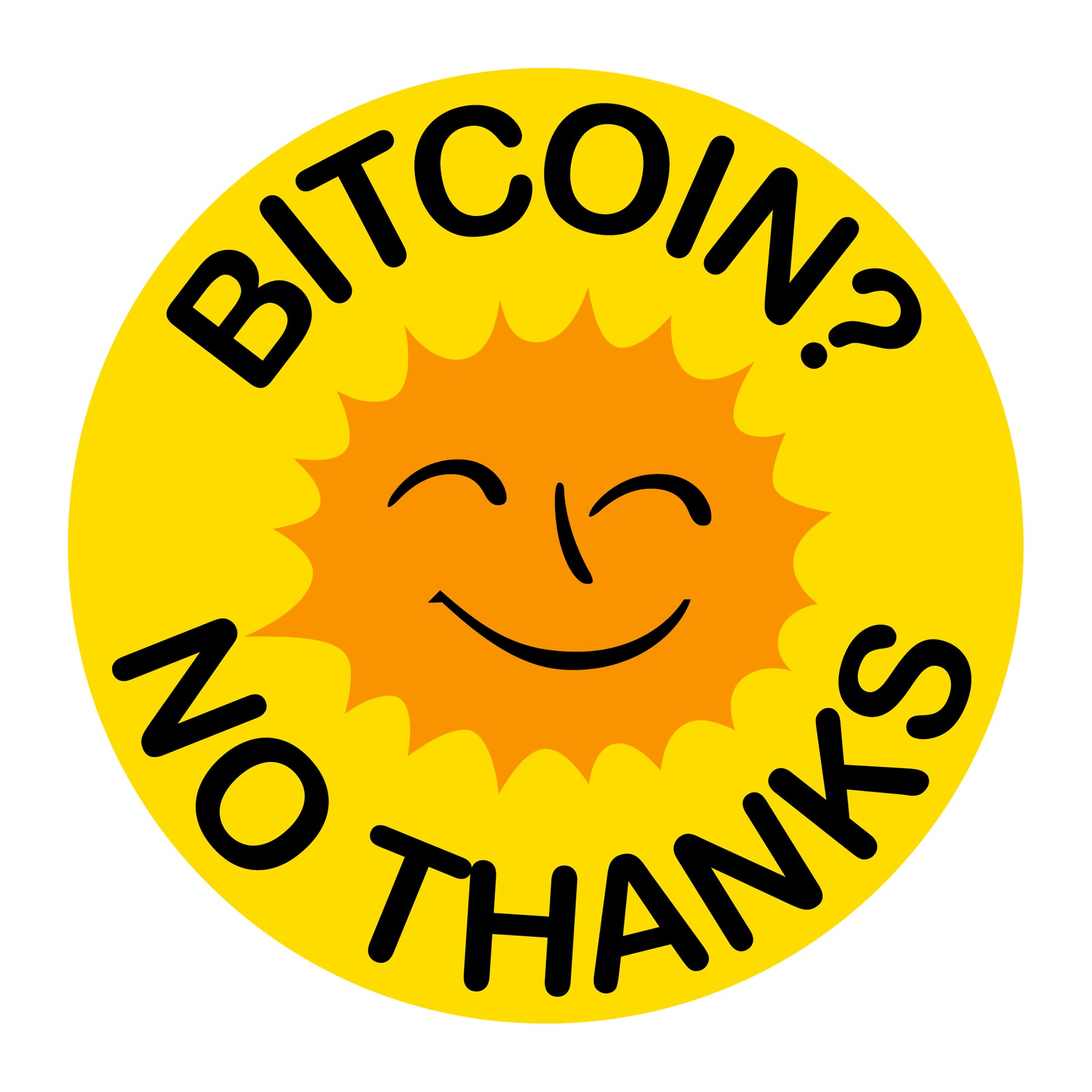 Bitcoin? No Thanks