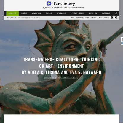 Trans~Waters~ Coalitional Thinking on Art + Environment by Adela C. Licona and Eva S. Hayward * Terrain.org: A Journal of the Built + Natural Environments