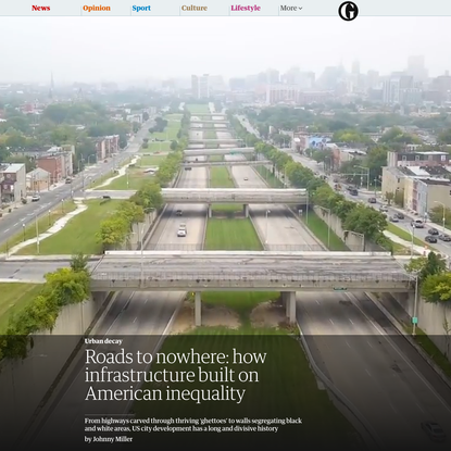Roads to nowhere: how infrastructure built on American inequality