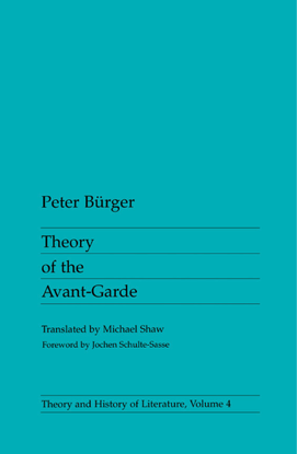 Burger, Peter (trans. Michael Shaw)_Theory of the Avant-Garde (1984)