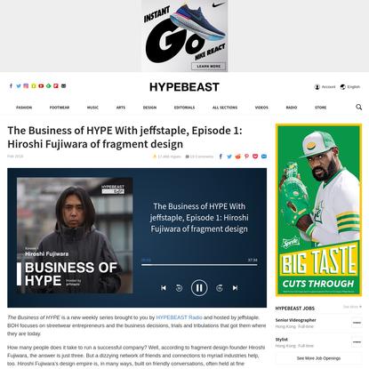 The Business of HYPE With jeffstaple, Episode 1: Hiroshi Fujiwara of fragment design