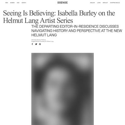 Seeing Is Believing: Isabella Burley on the Helmut Lang Artist Series