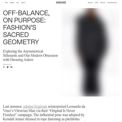 Off-Balance, On Purpose: Fashion's Sacred Geometry