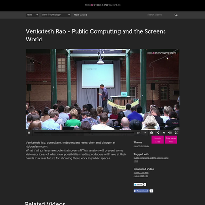 Venkatesh Rao - Public Computing and the Screens World - Media Evolution The Conference