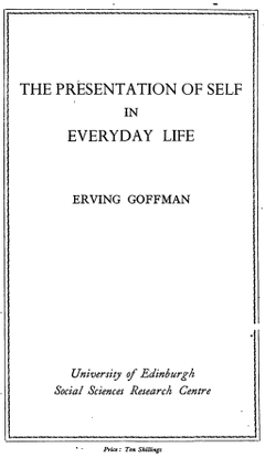 Erving Goffman: The Presentation of Self in Everyday Life