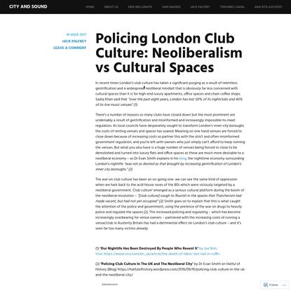 Policing London Club Culture: Neoliberalism vs Cultural Spaces
