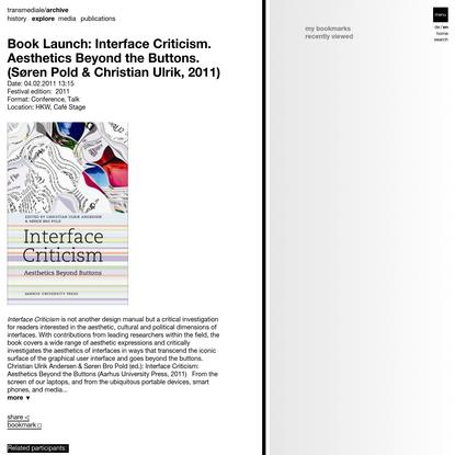 Book Launch: Interface Criticism. Aesthetics Beyond the Buttons. (Søren Pold & Christian Ulrik, 2011)   transmediale