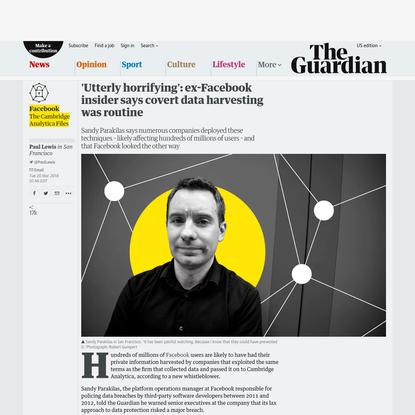 'Utterly horrifying': ex-Facebook insider says covert data harvesting was routine - The Guardian