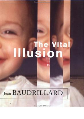 The Vital Illusion—Baudrillard