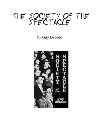 The Society Of The Spectacle Debord