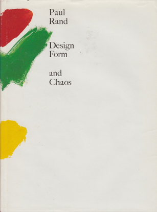 Paul Rand: Design, Form and Chaos