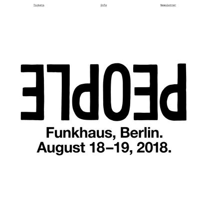 PEOPLE, Funkhaus, Berlin. Aug 18-19, 2018