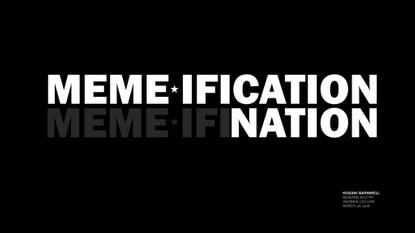 Meme-ification-Nation-Detailed-Presentation.pdf