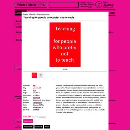 Rosalie Schweiker and Mirjam Bayerdörfer - Teaching for people who prefer not to teach - Printed Matter
