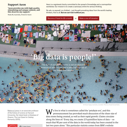 Why big data is actually small, personal and very human - Rebecca Lemov   Aeon Essays