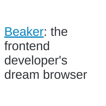 Beaker: the frontend developer's dream browser