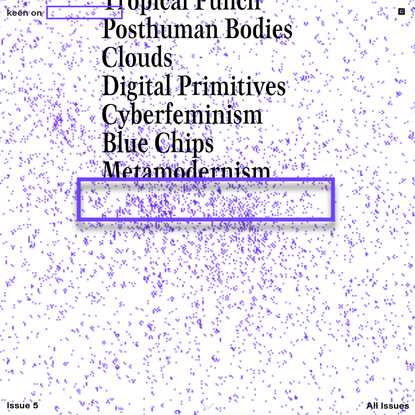 issue n° 5 - keen on posthuman bodies.