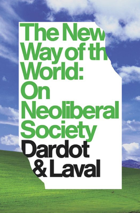 The-New-Way-of-the-World_-On-Neoliberal-So-Pierre-Dardot.pdf