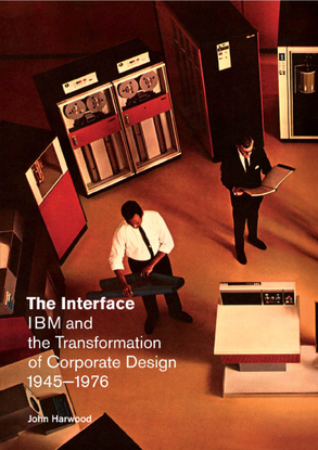 Harwood - The Interface: IBM and the Transformation of Corporate Design.pdf