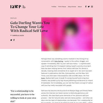 Gala Darling Wants You To Change Your Life With Radical Self Love