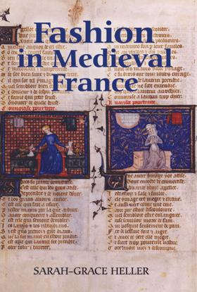 Sarah-Grace Heller, Fashion in Medieval France