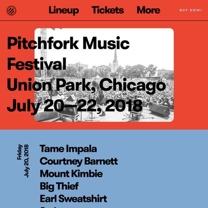Pitchfork Music Festival Chicago 2018