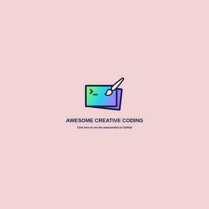 Awesome Creative Coding