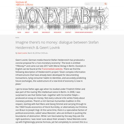 """ Imagine there's no money: dialogue between Stefan Heidenreich & Geert Lovink"