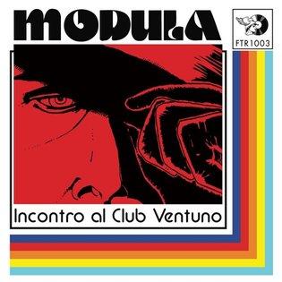 """FTR1003 * Modula """"Incontro al Club Ventuno / L'Inseguimento"""" by Periodica Records"""